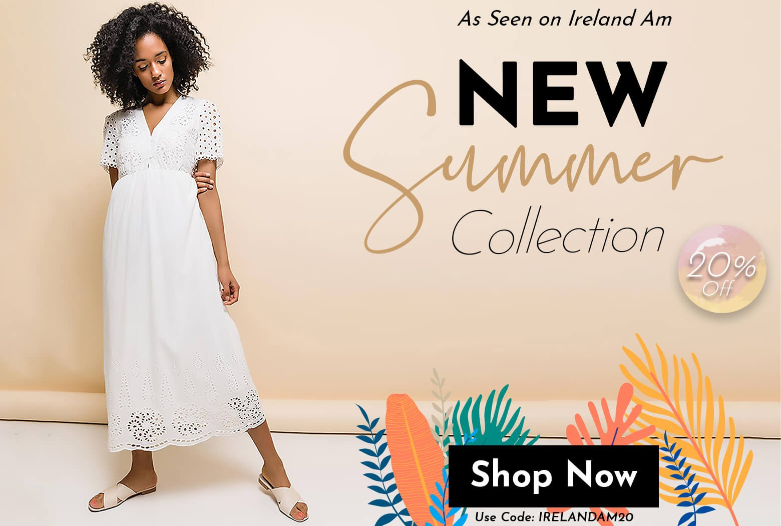 Summer Collection As Seen on Ireland AM