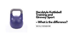 Hardstyle KB training VS Girevoy Sport - Whats the difference