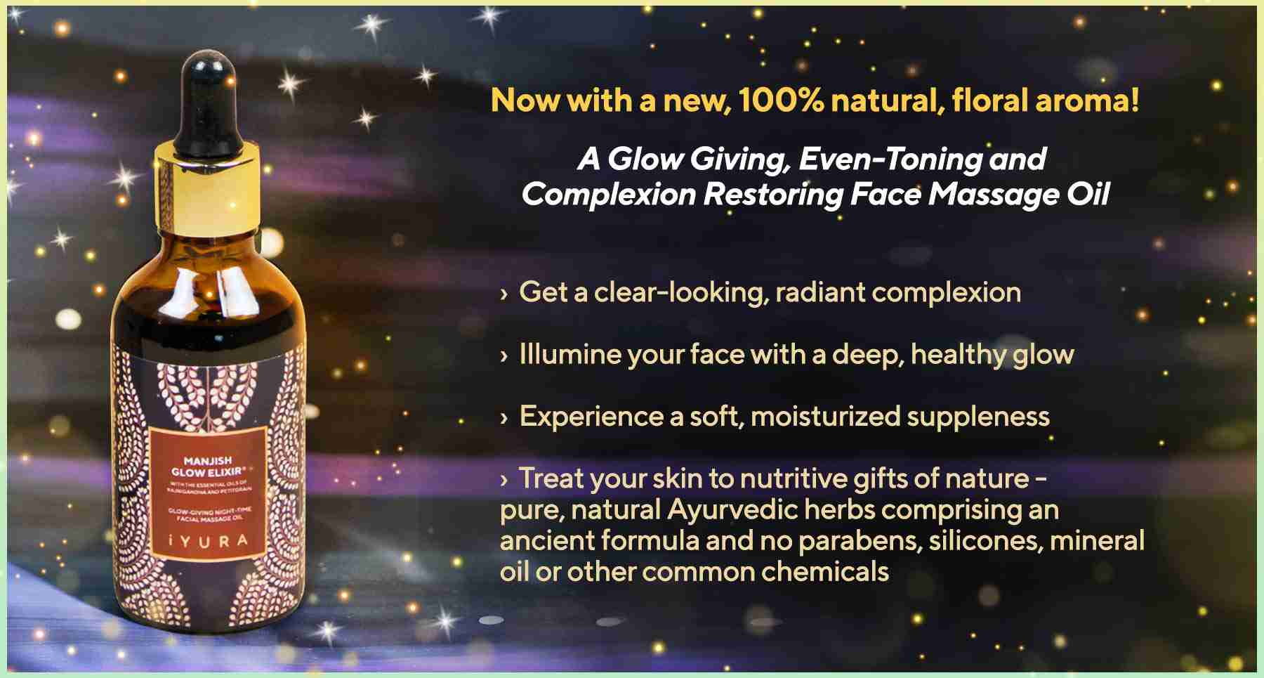 Manjish Glow Elixir's bottle in its natural, glowing habitat - with 4 ways in which it brings out your best skin.