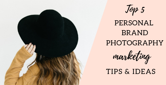 Personal Brand Photography Marketing Tips and ideas