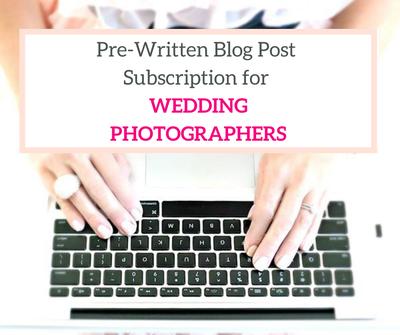 pre-written blog posts for wedding photographers