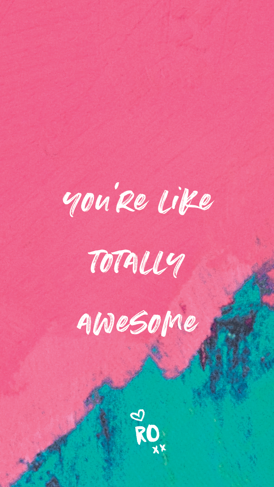 You're Like Totally Awesome - Ruby Olive Wallpaper