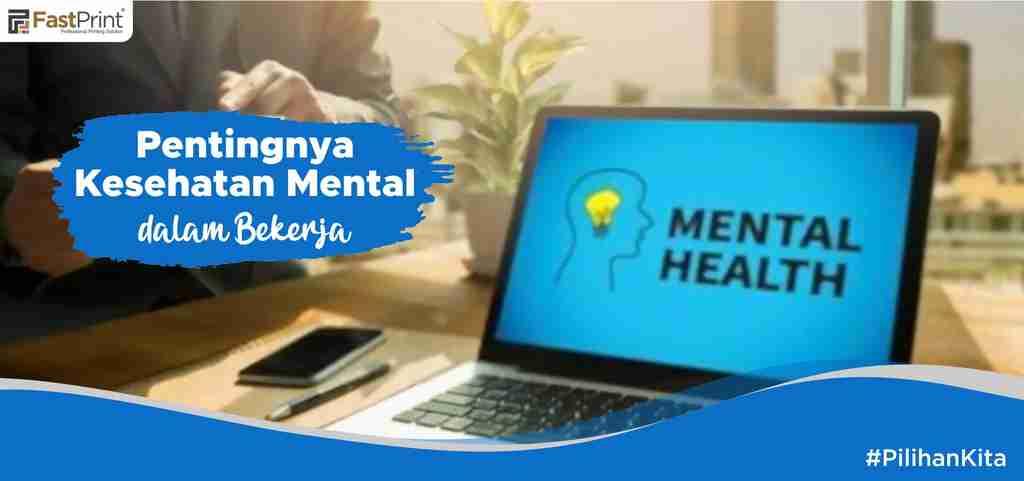 kesehatan mental dalam bekerja, kesehatan mental, mental health awareness