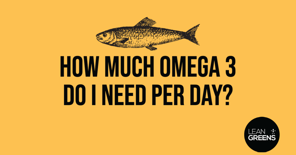 How much omega 3 do I need per day