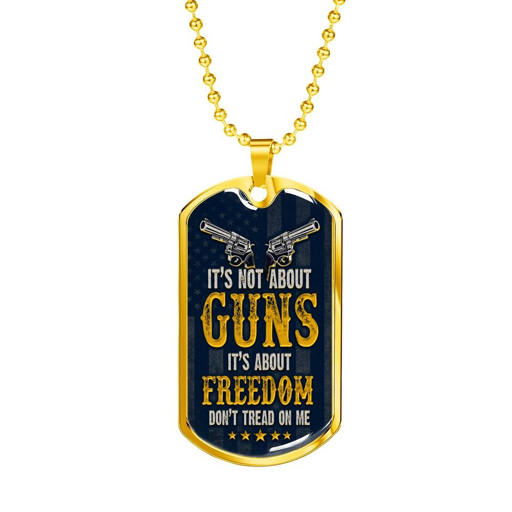 """It's Not About The Guns"" Dog Tag"