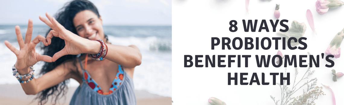 8 ways pro em-1 probiotics benefit women's health