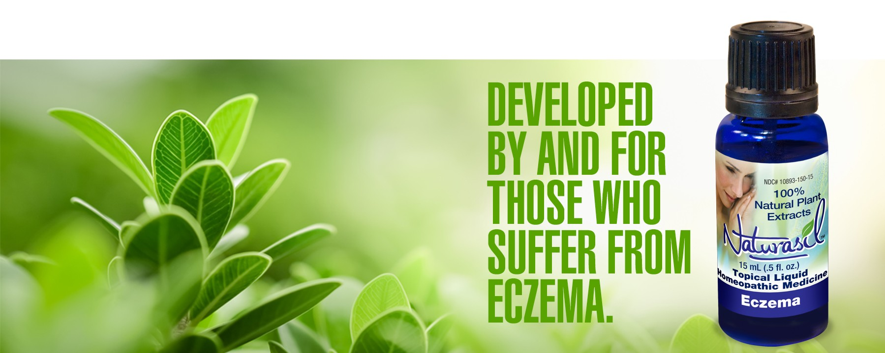 Naturasil Eczema relief-developed by those who suffer from eczema.