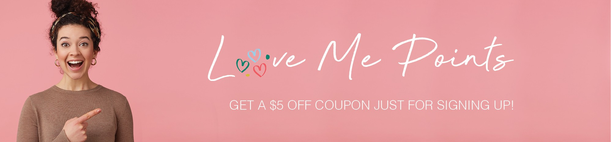 Love Me Points - Get a $5 Off Coupon Just For Signing Up!