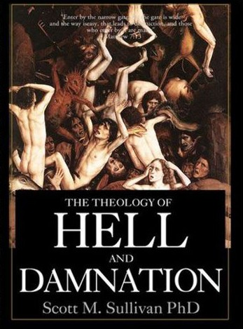 The Theology Of Hell And Damnation