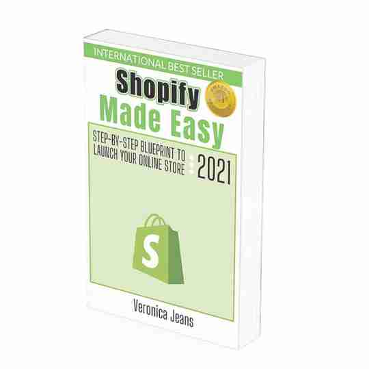 Shopify Made Easy - Step-by-step blueprint to launch your Shopify store- Veronica Jeans Shopify Queen & Bestselling Author ' Shopify Made Easy'
