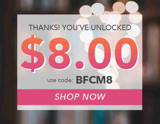 $8.00 Off Your Order NOW!! - Use coupon code: BFCM8
