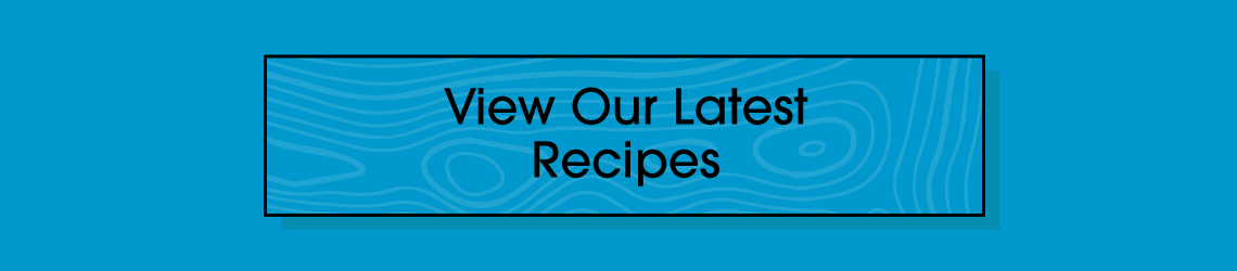 View Our Latest Recipes