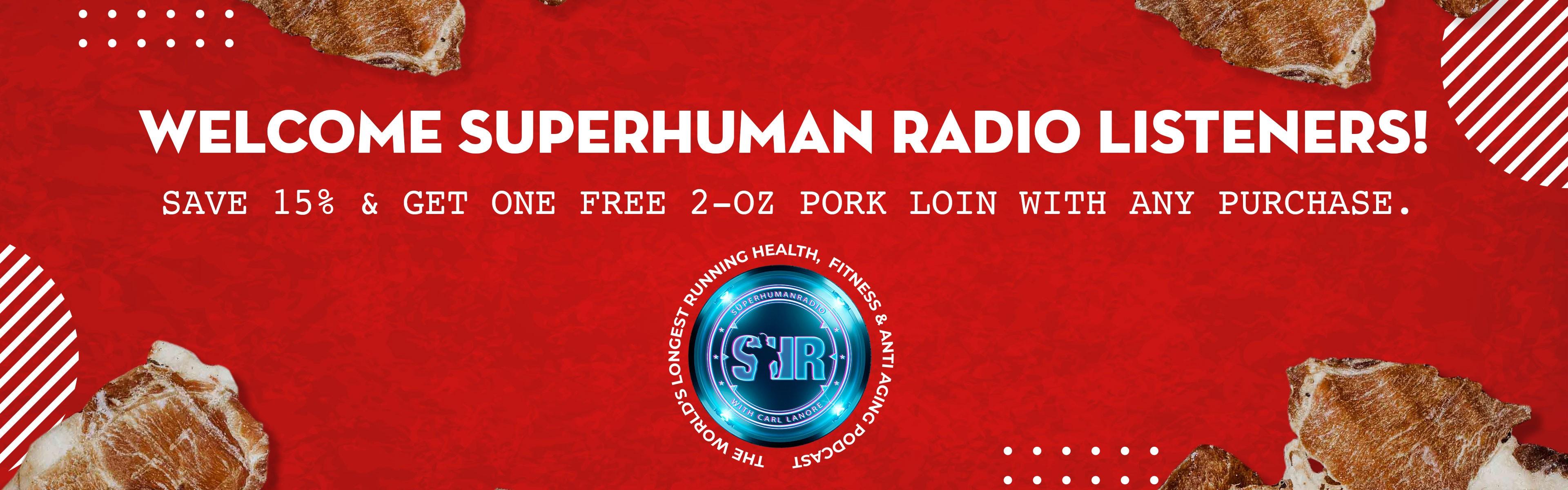 Welcome Superhuman Radio Listeners!