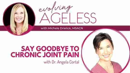 Say Goodbye to Chronic Joint Pain with Dr. Angela Cortal