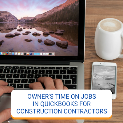 Owner's Time On Jobs In QuickBooks For Construction Contractors