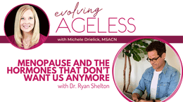 Menopause and the Hormones That Don't Want Us Anymore with Dr. Ryan Shelton