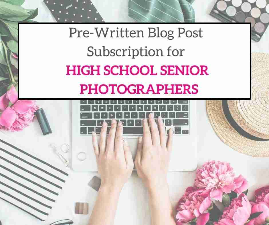 pre-written blog posts for high school seniors