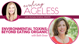Environmental Toxins: Beyond Eating Organic with Beth Greer