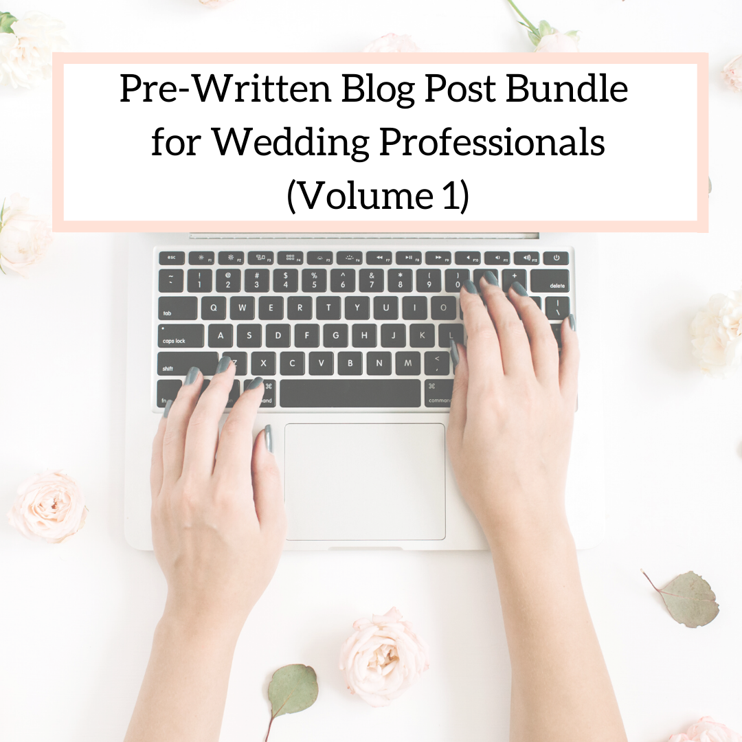 Pre-written Wedding Professional Blog Posts