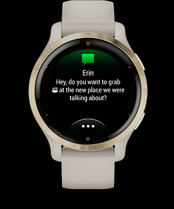 SMART NOTIFICATIONS Receive emails, texts and alerts right on your watch when paired with a compatible smartphone. You can even respond to texts if you have an Android™ phone.