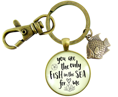 You are the only fish in the sea keychain