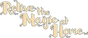 Relive the Magic at Home
