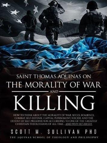 Aquinas On The Morality Of War And Killing