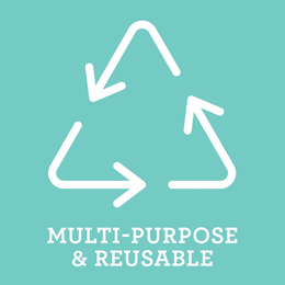 Multi Purpose & Reusable