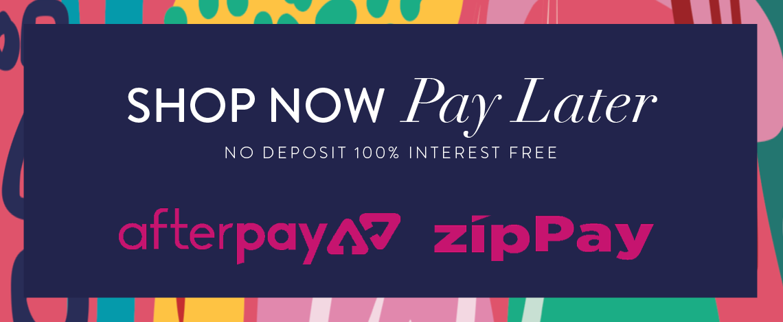 Shop now, Pay Later! Afterpay & ZipPay available