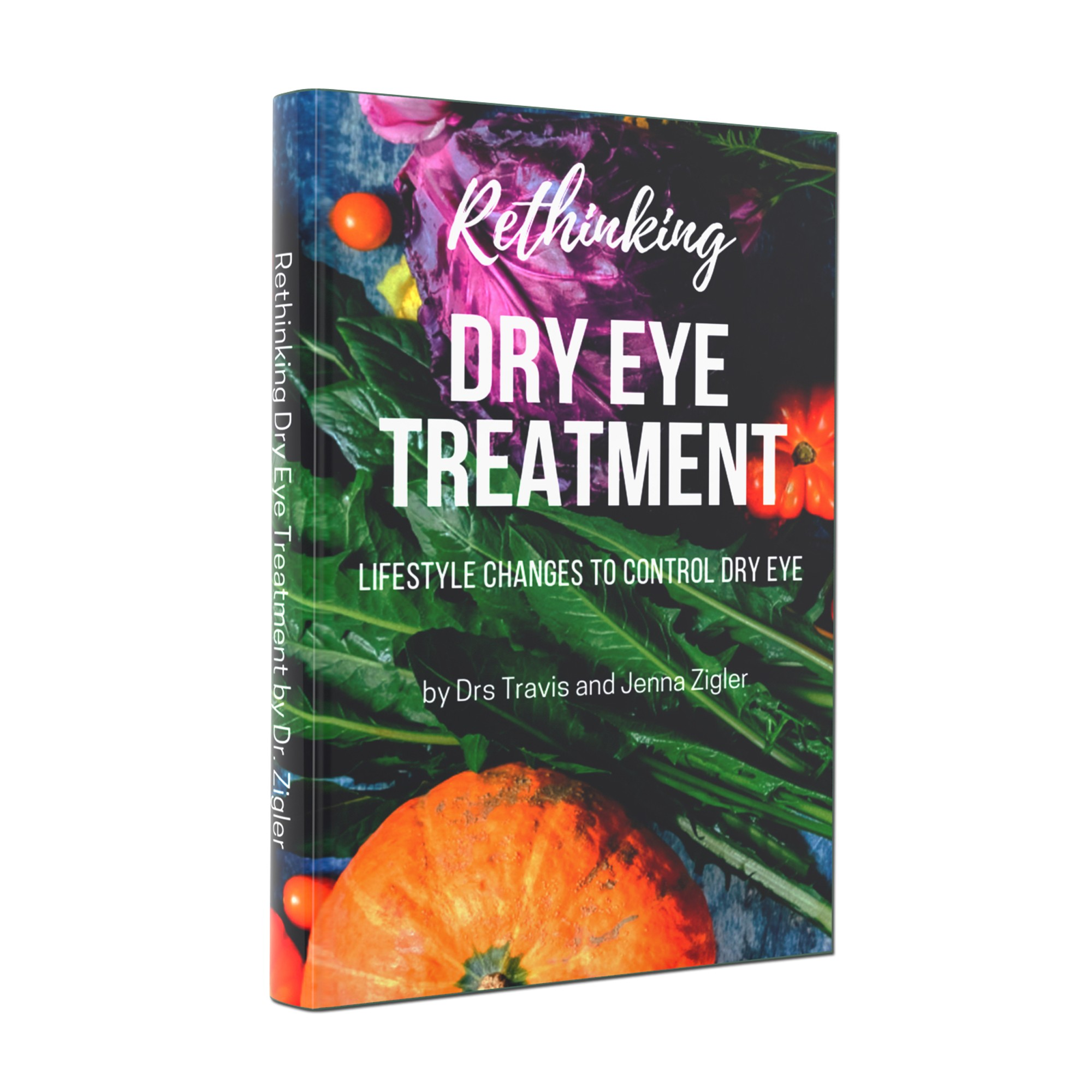 Rethinking Dry Eye Treatment Book by Dr. Travis Zigler