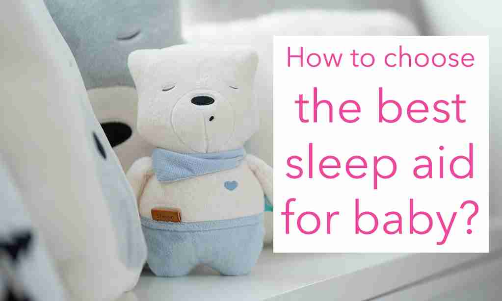 How to chose the best sleep aid for baby?