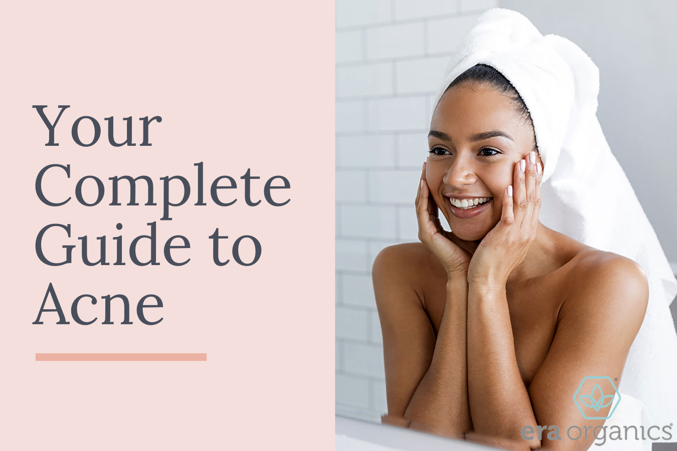 Your Complete Guide To Acne