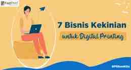 digital printing, bisnis digital printing, bisnis kekinian